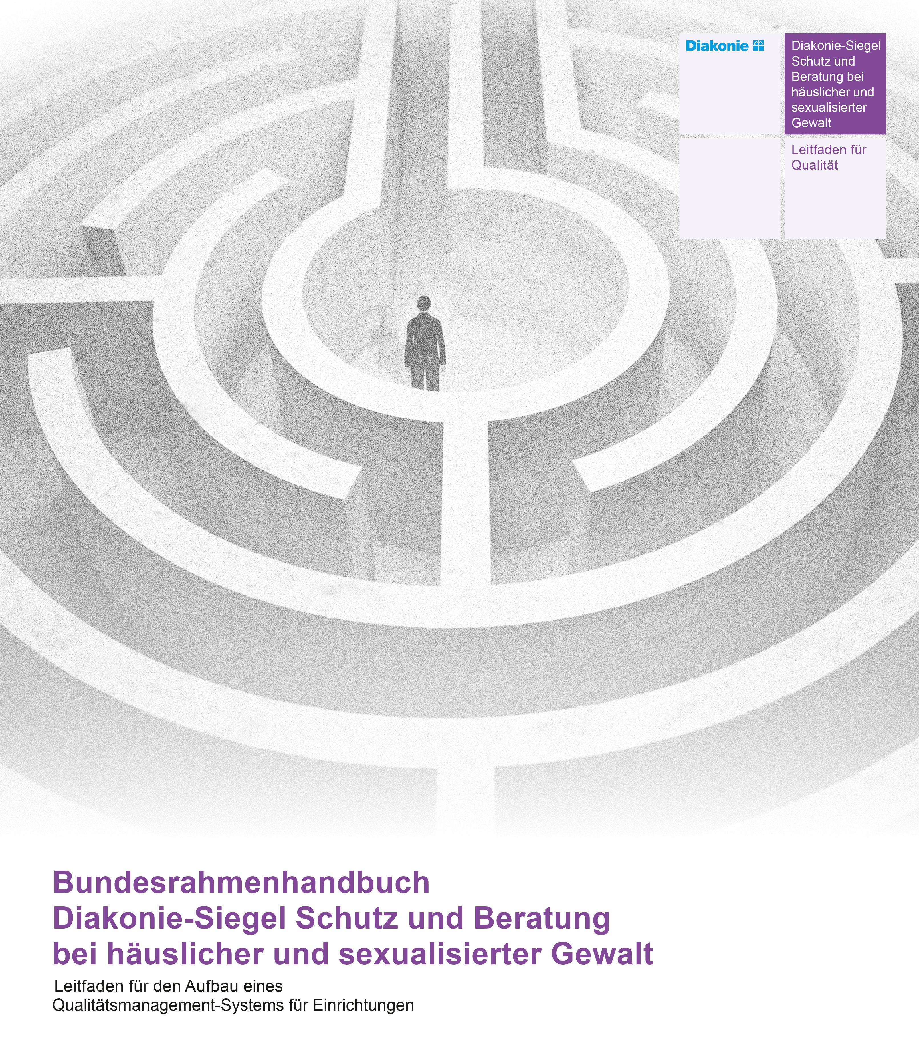 Bundesrahmenhandbuch Diakonie-Siegel Schutz und Beratung bei häuslicher und sexualisierter Gewalt