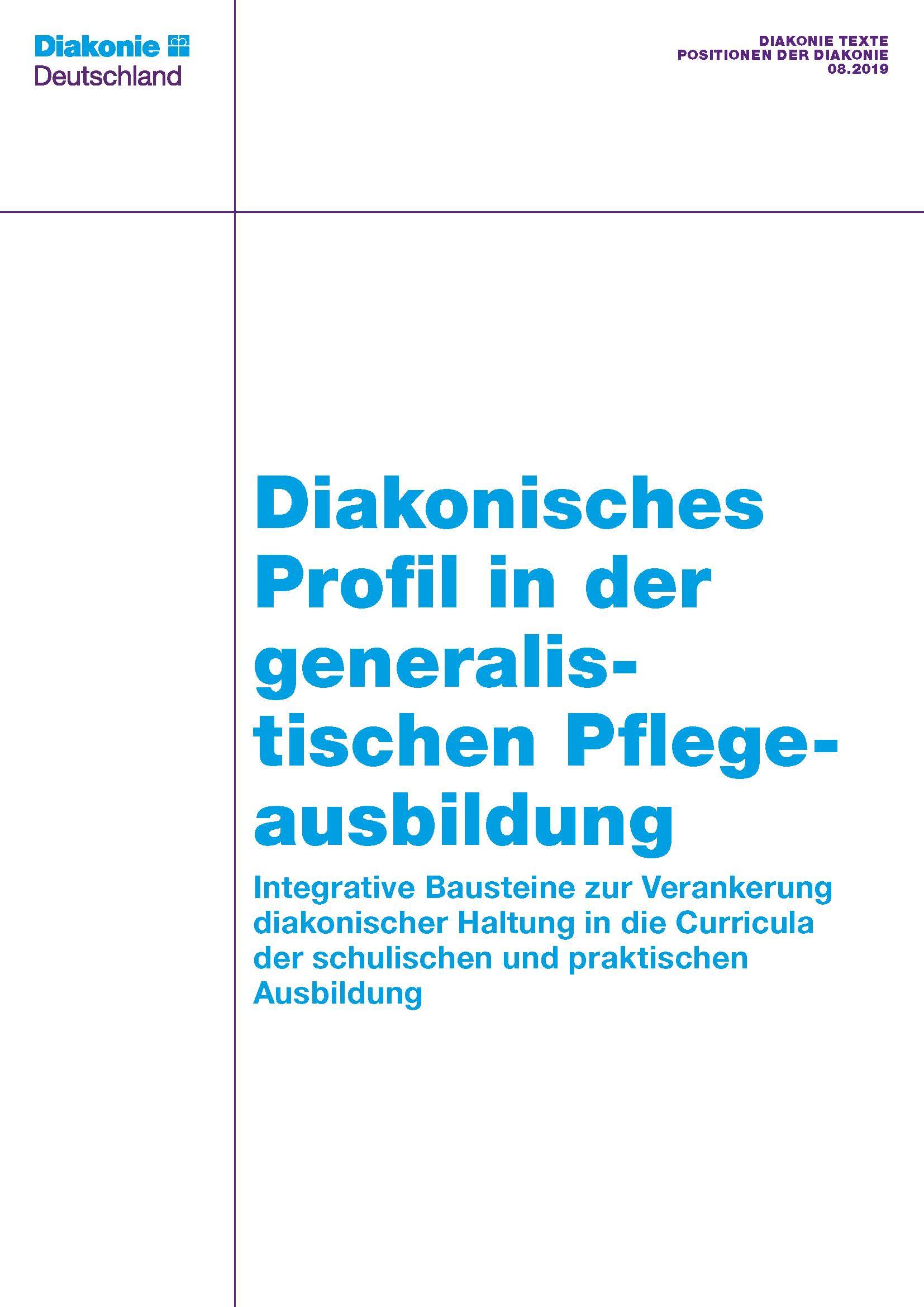 Diakonie Texte 08.2019: Diakonisches Profil in der generalistischen Pflegeausbildung