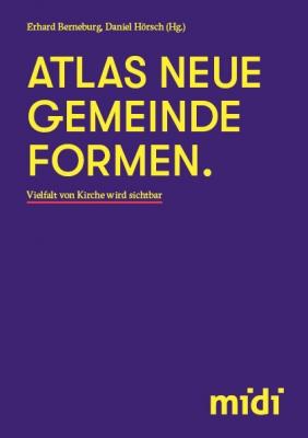 Atlas neue Gemeindeformen - Vielfalt von Kirche wird sichtbar