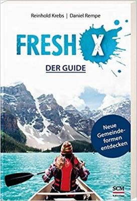 Fresh X - Der Guide - Neue Gemeindeformen entdecken