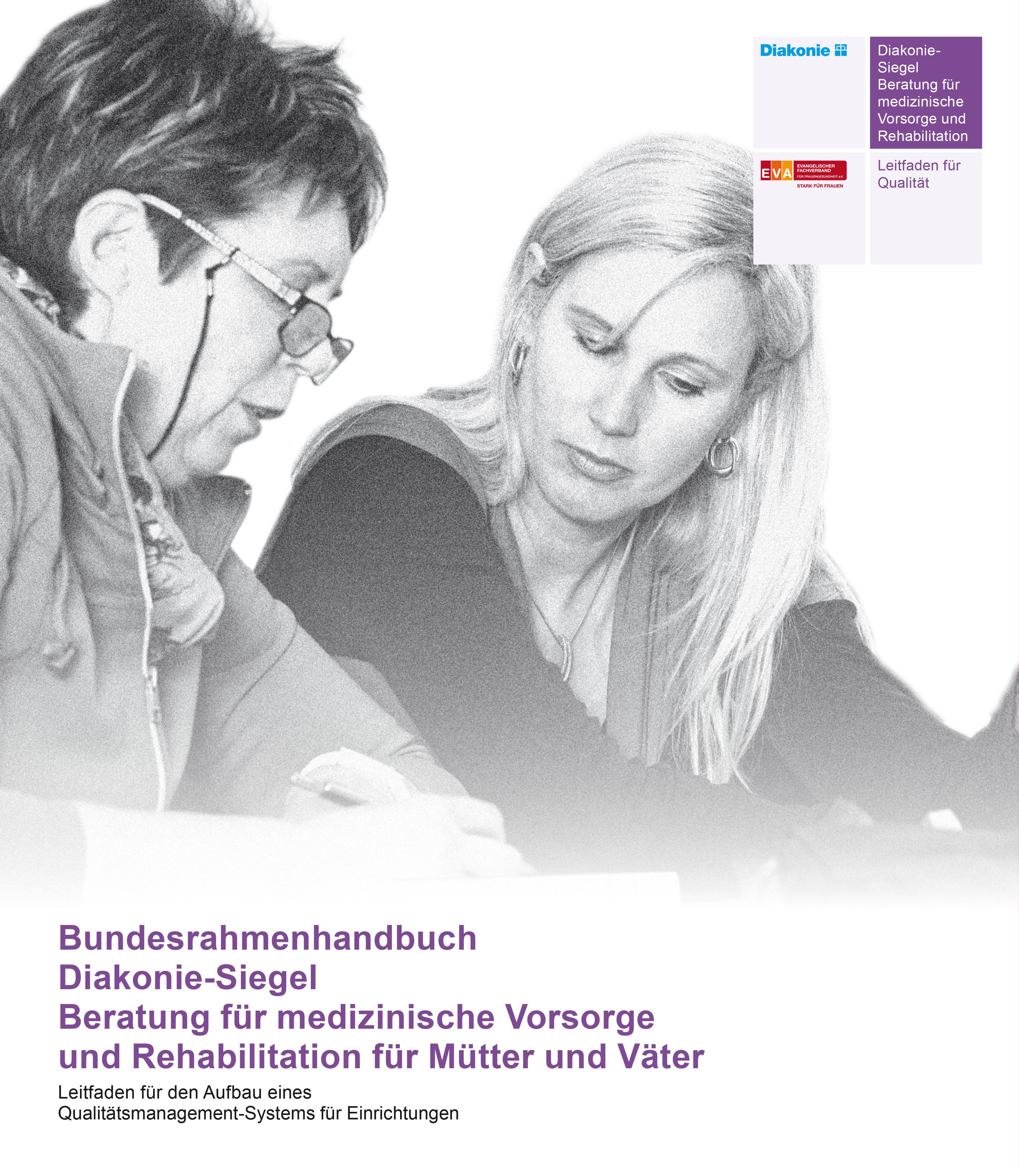 Bundesrahmenhandbuch Diakonie-Siegel Beratung für medizinische Vorsorge und Rehabilitation für Mütter und Väter