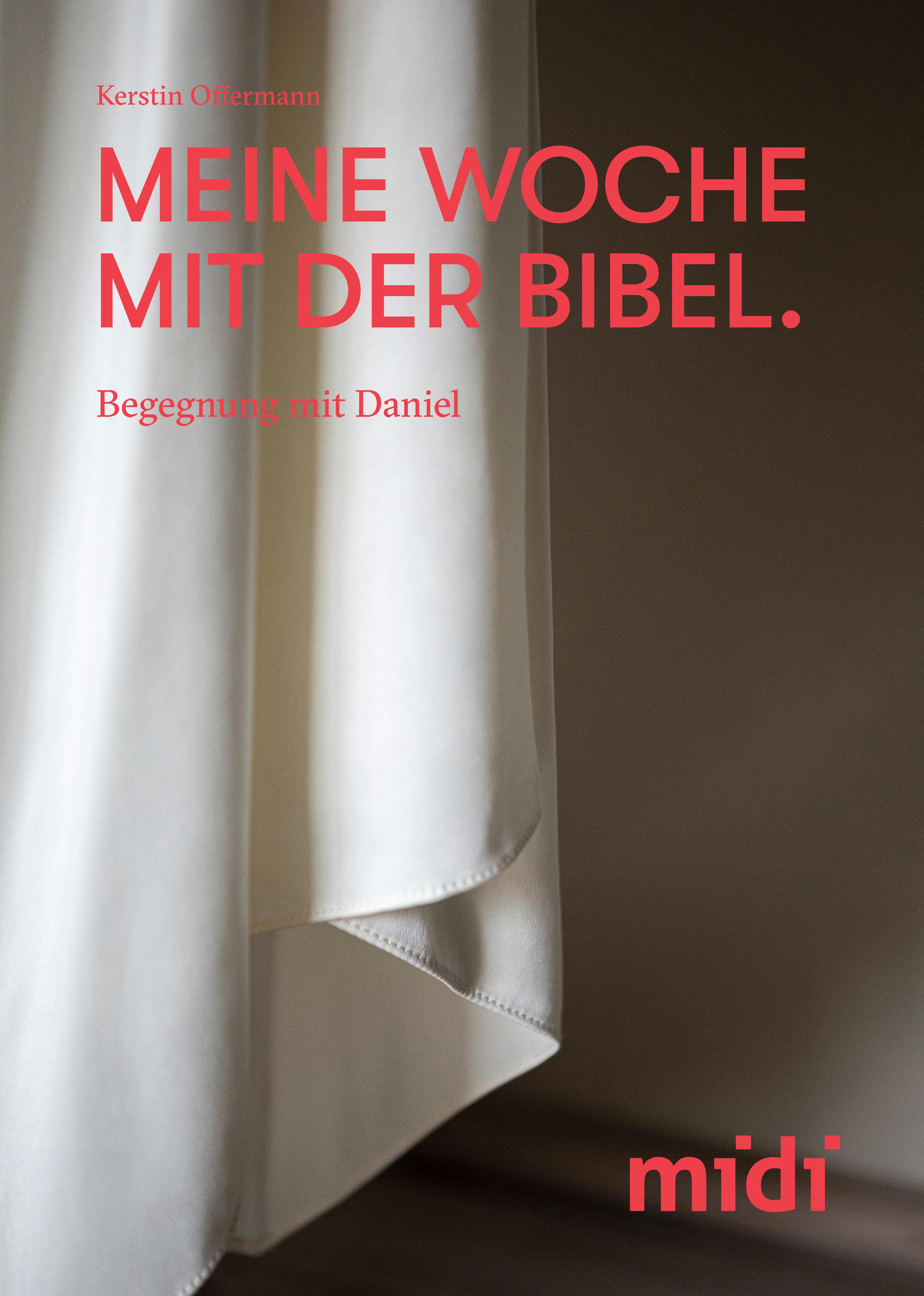 Meine Woche mit der Bibel – Begegnung mit Daniel